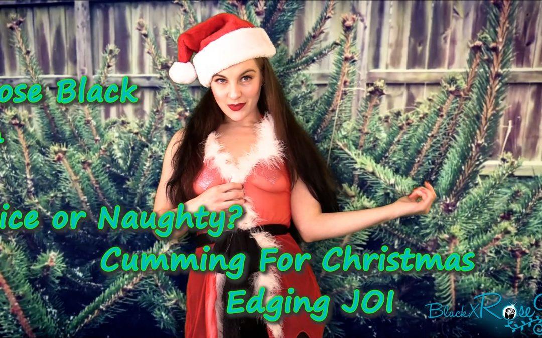Nice Or Naughty? Cumming For Christmas Edging JOI