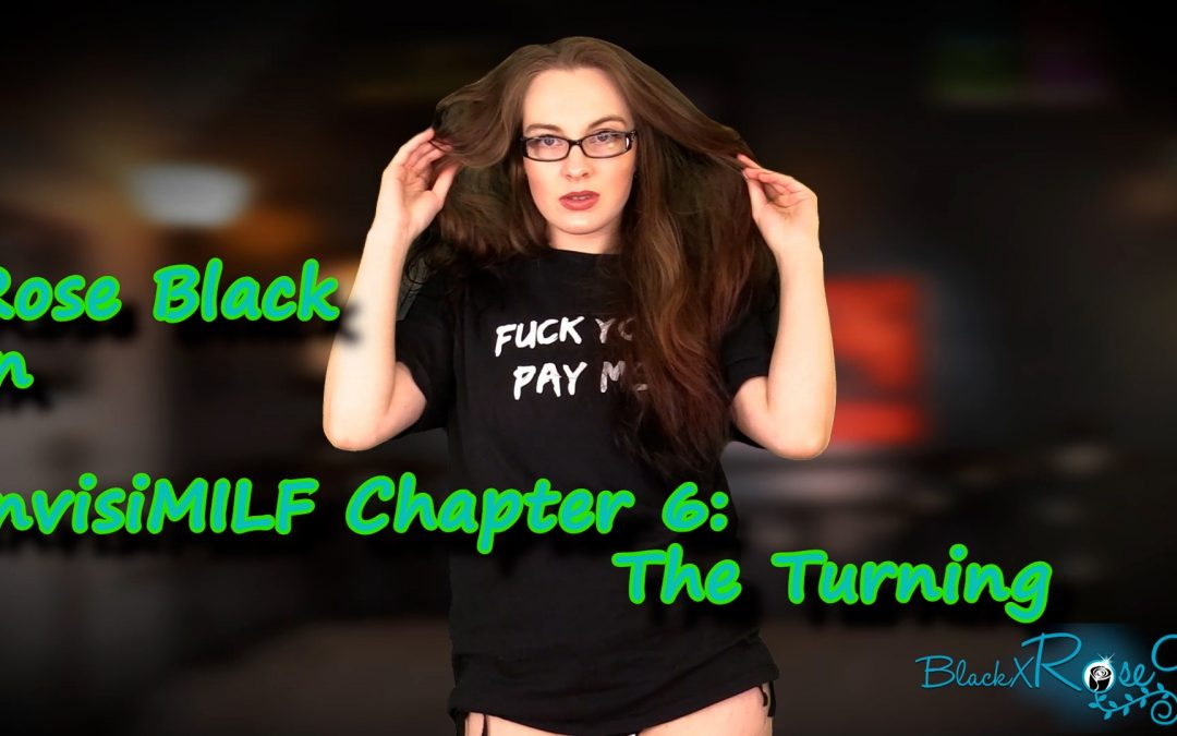 InvisiMILF Chapter 6: The Turning